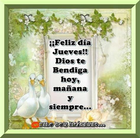 imagenes de dios te bendiga hoy mañana y siempre feliz d 237 as jueves dios te bendiga hoy ma 241 ana y siempre