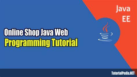 Membuat Toko Online Dengan Java | membuat blog toko online sederhana dengan java web