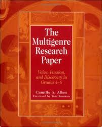 multigenre research paper independent writng multi genre writing projects to