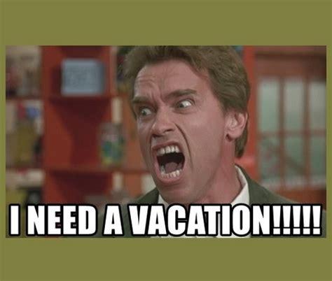 i need a vacation meme we need a vacation meme lifehacked1st