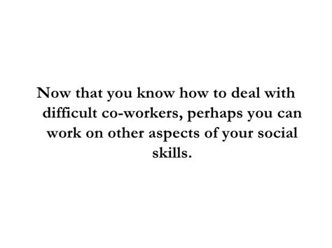 How To Deal With Difficult how to deal with difficult co workers in 3 simple steps