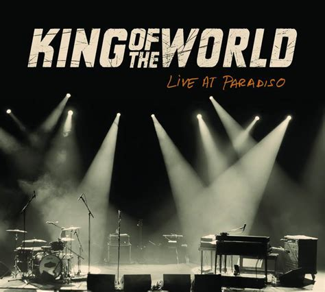 King Of The World recensie king of the world live at paradiso
