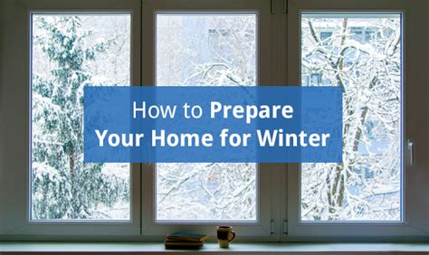 prepare your home for how to prepare your home for winter energy