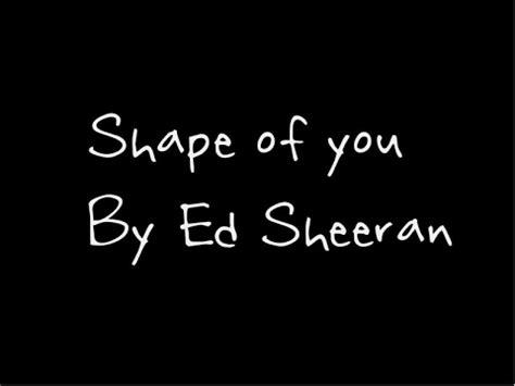 ed sheeran shape of you lyrics shape of you ed sheeran lyrics youtube