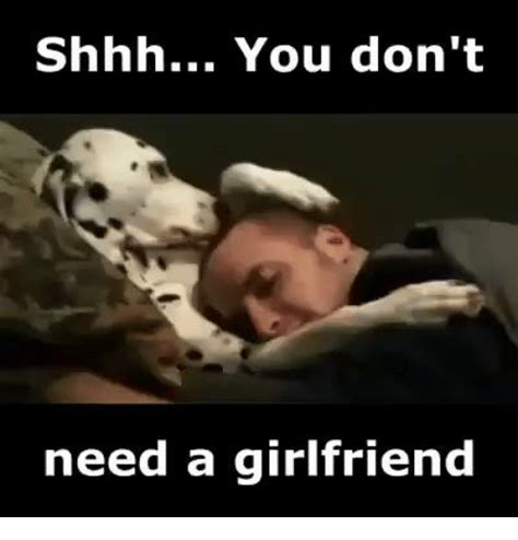 I Need A Girlfriend Meme - 25 best memes about shhh shhh memes