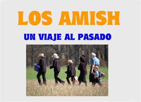 viaje al pasado los amish un viaje al pasado resubido