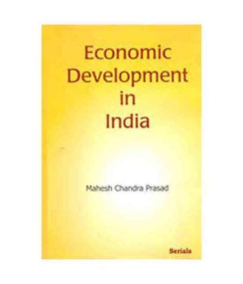 Mba In Product Development In India by Economic Development In India Buy Economic Development In