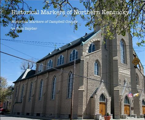 Of Northern Kentucky Mba by Historical Markers Of Northern Kentucky By Tom Snyder
