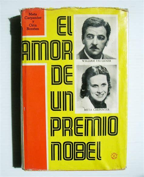 libro premio no vel el meta carpenter y faulkner el amor de un premio nobel libro