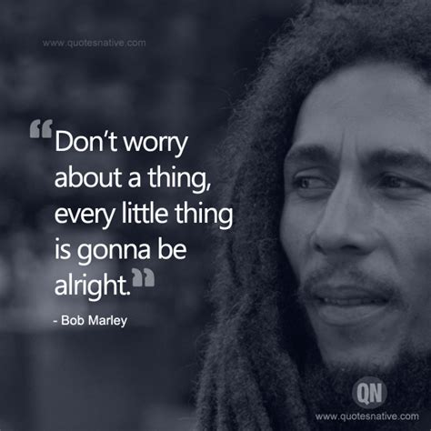 don t worry about the 5 most inspiring quotes by bob marley that can change your
