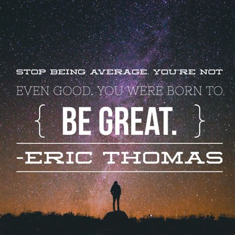 Stop Being Mediocre by 17 Amazing Tips From Eric 5minmotivation