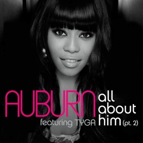 all about him auburn lyrics auburn feat tyga all about him pt 2 the hype factor