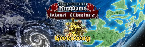 Stronghold Kingdoms Giveaway - giveaway stronghold kingdoms island warfare promo keys all gone now massively