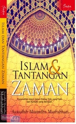 bukukita islam dan tantangan zaman rasionalitas dalam dialog teks yang pasti dan konteks