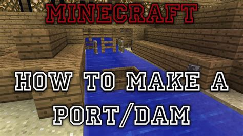 minecraft boat go up minecraft how to make a retractable boat port dam youtube