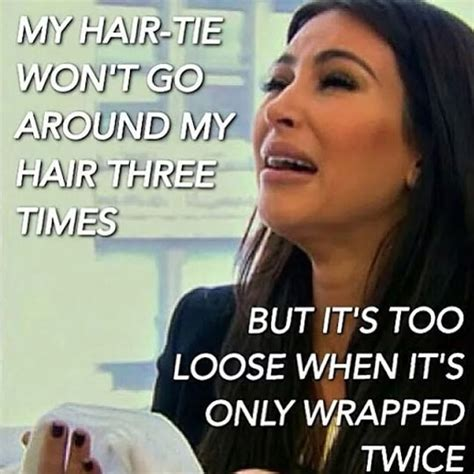 Hot Girl Problems Meme - breaking kim kardashian s new hair meme