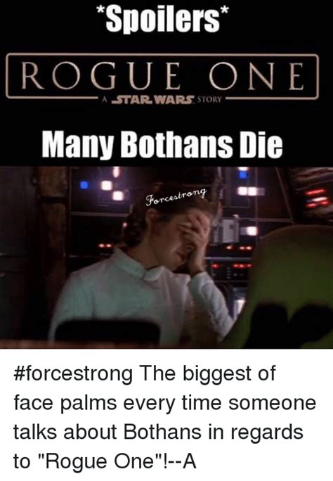 Many Bothans Died Meme - spoilers rogue one a star wars story many bothans die