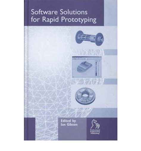 Rapid Prototyping Of Software For Avionics Systems software solutions for rapid prototyping ian gibson 9781860583605
