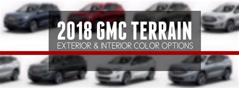 what colors what colors are available for the 2018 gmc terrain
