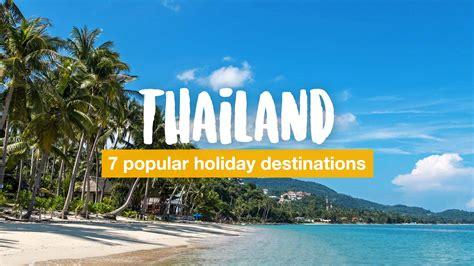 popular holiday destinations  thailand travel blog