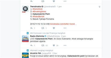 ahok tersangka trending topic twitter dihiasi tentang ahok jadi tersangka nama kabareskrim ikut populer