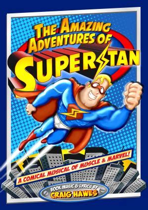 the amazing adventures of the amazing adventures of superstan junior musicals musicline