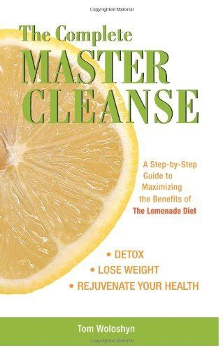 Benefits Of The Master Cleanse Detox by Losing Weight With The Lemonade Diet