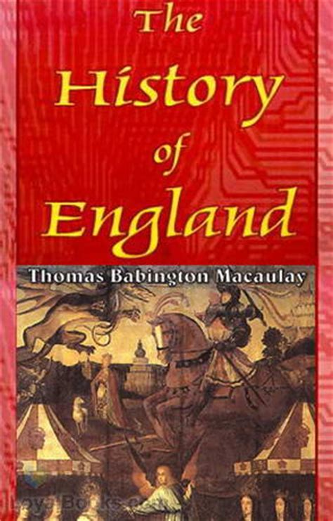 britain by the book the history of england from the accession of james the second by thomas babington macaulay