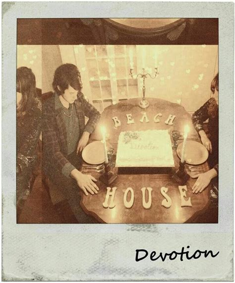 beach house devotion 1000 ideas about beach house band on pinterest tame impala london grammar and bands
