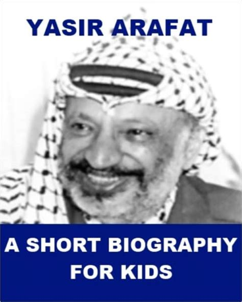 biography yasser arafat yasir arafat a short biography for kids by james madden