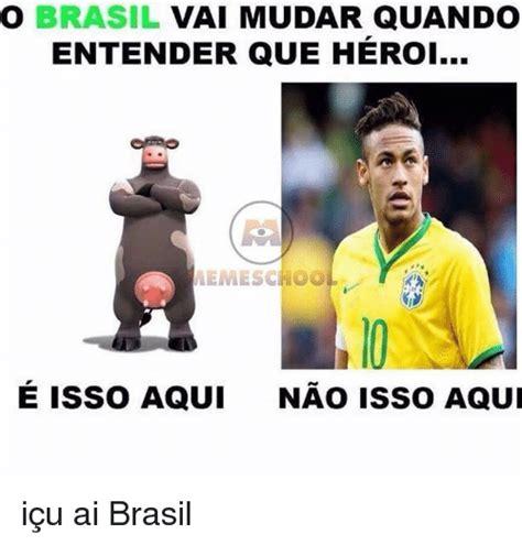Memes Br - o brasil vai mudar quando entender que heroi meme school e