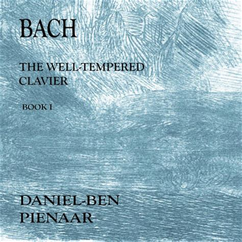 the bach manuscript ben book 16 books js bach book 1 cd2 well tempered clavier daniel ben