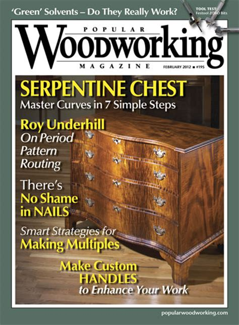 best woodworking magazines popular woodworking magazine february 2012 now available