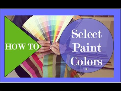 how to select paint colors how to select paint colors interior design youtube