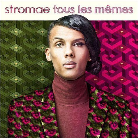 Stromae Les Memes - rg english translations stromae tous les m 234 mes