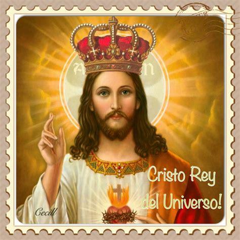 Imagenes De Jesus Rey Del Universo | vidas santas cristo rey del universo estas
