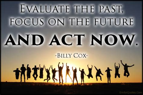 Focus On The Future Not The Past Essay by Focus Popular Inspirational Quotes At Emilysquotes