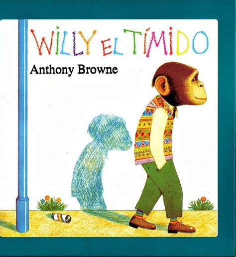 libros para ni 241 os e ideas para su utilizaci 243 n willy el t 237 mido anthony browne