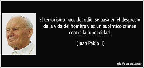 imagenes de la vida del hombre el terrorismo nace del odio se basa en el desprecio de la