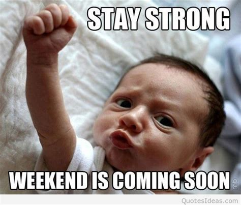 Weekend Meme - keep calm friday is coming weekend is coming sayings