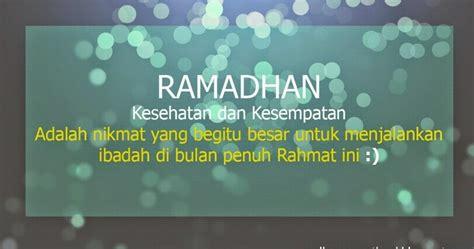 kata bijak motivasi islam kesehatan dan kesempatan di bulan ramadhan wallpaper motivasi