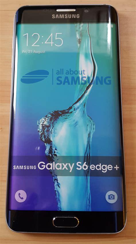 S6 Edge Plus exklusiv dummy des galaxy s6 edge im vergleich mit einem note 4 all about samsung
