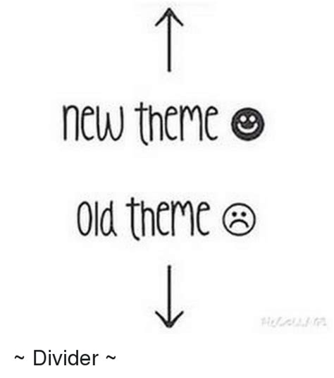 new themes a 25 best memes about theme divider theme divider memes