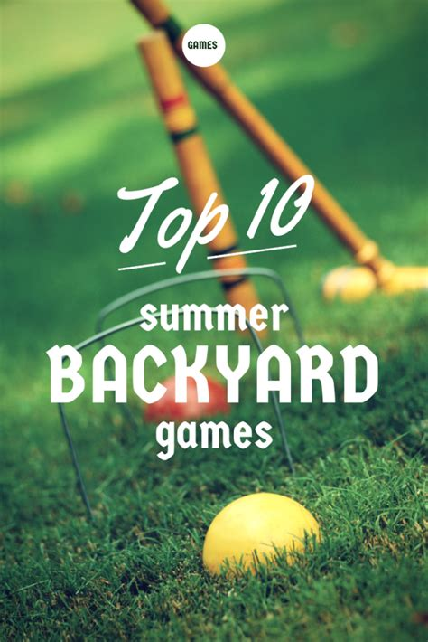 summer backyard games top 10 summer backyard games home is here