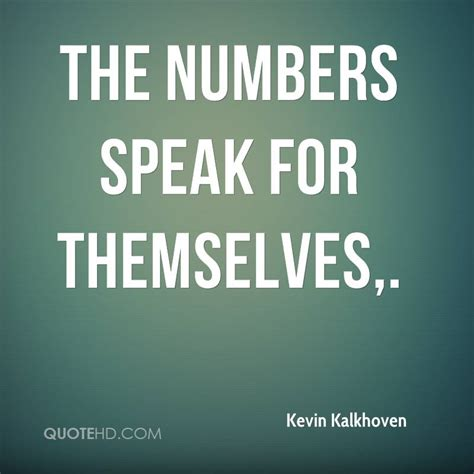 number quotes kevin kalkhoven quotes quotehd