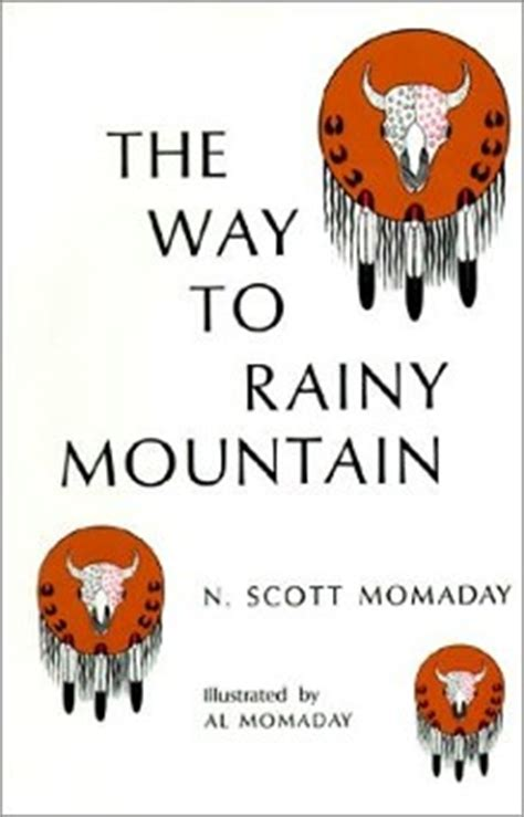 The Way To Rainy Mountain Essay by The Way To Rainy Mountain Essay The Way To Rainy Mountain By N Momaday Reviews