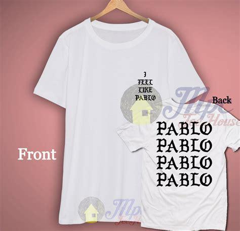 Tshirt I Feel Like Pablo Smlxl i feel like pablo t shirt mpcteehouse