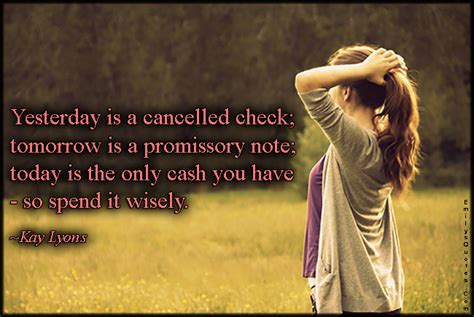 It Should Be Noted That Today Is The One Year Anni by Yesterday Is A Cancelled Check Tomorrow Is A Promissory