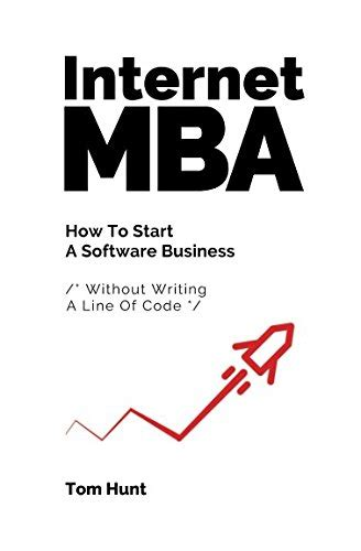 Start A Business Or Get An Mba by Mba How To Start A Software Business Without