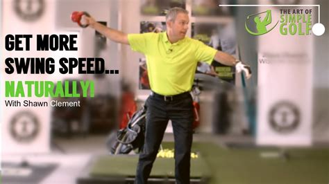 increase swing speed golf golf increase golf swing speed naturally with shawn